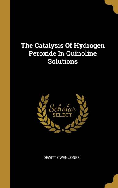 The Catalysis Of Hydrogen Peroxide In Quinoline Solutions