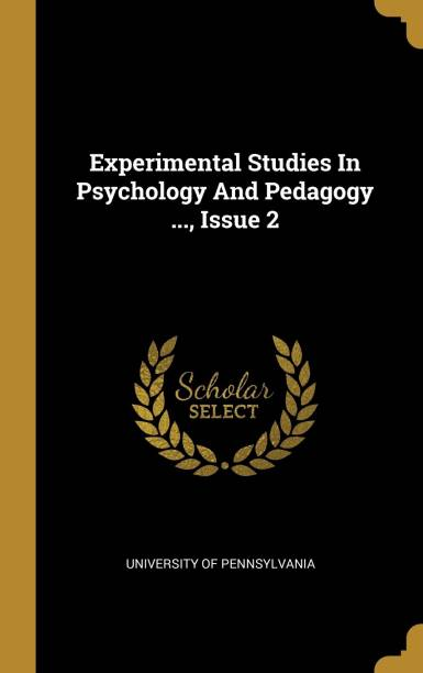 Experimental Studies In Psychology And Pedagogy ..., Issue 2