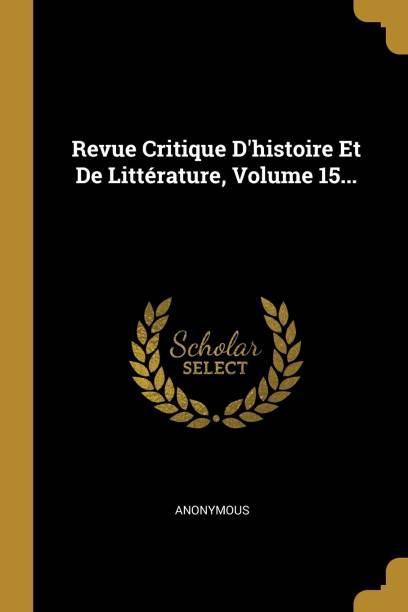 Revue Critique D'histoire Et De Litterature, Volume 15...