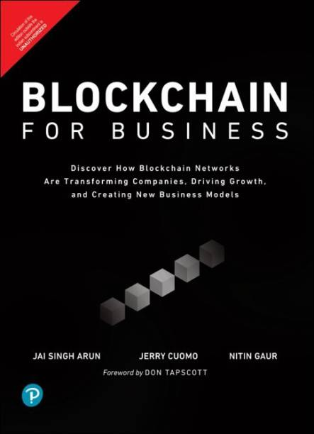 Blockchain for Business|Discover How Blockchain Networks are Transforming Companies, Driving Growth, and Creating New Business Models|First Edition|By Pearson