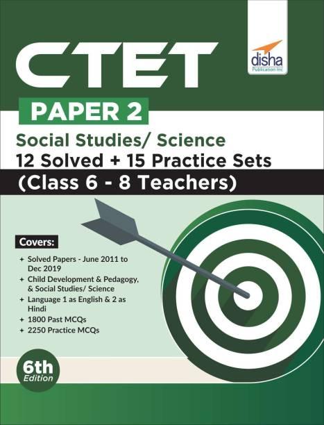 CTET Paper 2 Social Studies/ Science 12 Solved + 15 Practice Sets (Class 6 - 8 Teachers) 6th Edition