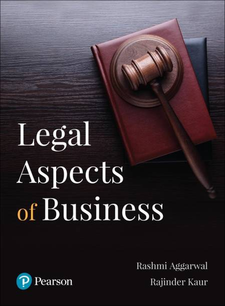 Legal Aspects of Business|Useful for CA, CS, LLB, LLM, MBA & PGDM Programs |First Edition|By Pearson