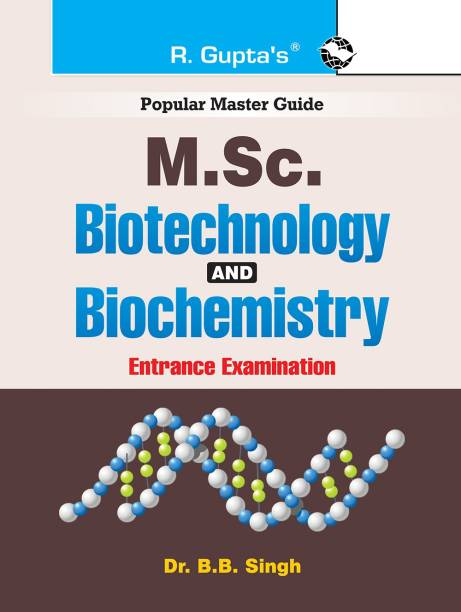 Biotechnology and Biochemistry for Post Graduate (M.Sc.) Entrance Exam Guide