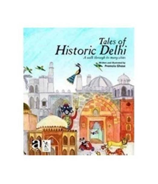 Tales of Historic Delhi a Walk Through its Many Cities