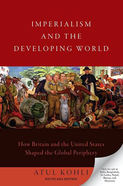 Imperialism and the Developing World - How Britain and the United States Shaped the Global Periphery