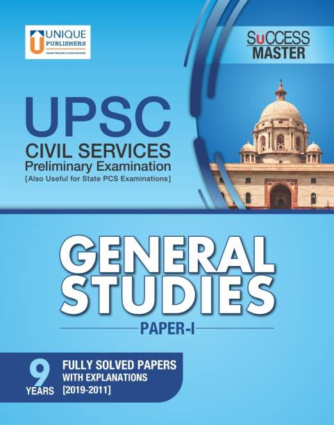 UPSC General Studies Paper-I (9 Fully Solved Papers with Explanations of 2019-2011)