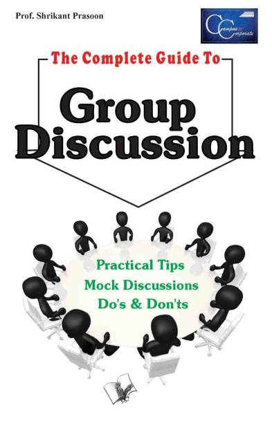 The Complete Guide To Group Discussion 1 Edition