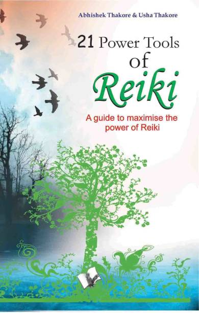 21 Power Tools Of Reiki - A Guide to Maximise the Power of Reiki 1 Edition