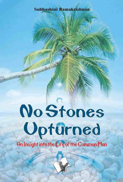 No Stones Upturned - An Insight into the Life of the Common Man 1 Edition