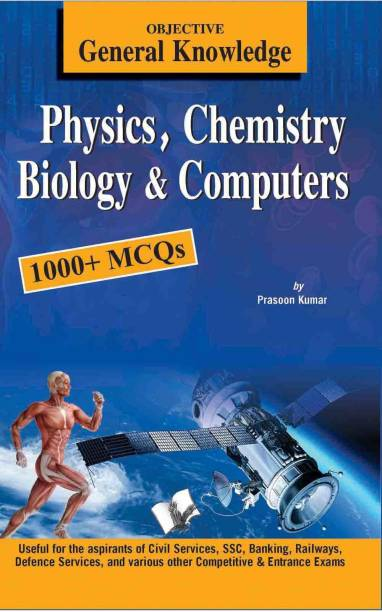 Objective General Knowledge Physics, Chemistry, Biology And Computer