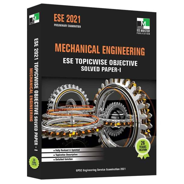 ESE - 2021 - Mechanical Engineering ESE Topicwise Objective Solved Paper - I