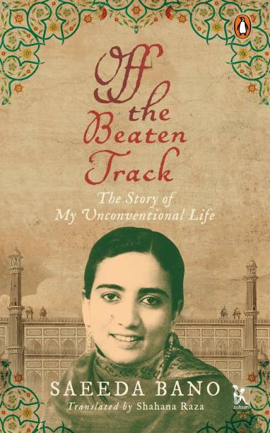Off the Beaten Track - The Story of My Unconventional Life
