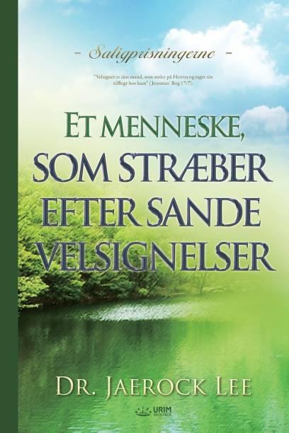 Et menneske, som straeber efter sande velsignelser(Danish)