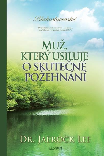 Muz, ktery usiluje o skutečne pozehnani(Czech)
