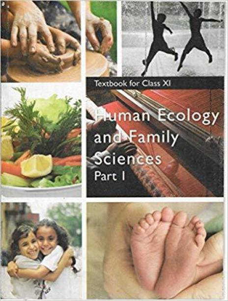 Human Ecology And Family Sciences Part - 1 Textbook For Class - 11