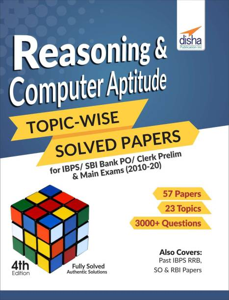 Reasoning & Computer Aptitude Topic-Wise Solved Papers for Ibps/Sbi Bank Po/Clerk Prelim & Main Exams (2010-20)
