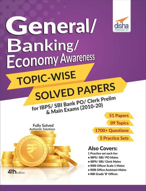 General/Banking/Economy Awareness Topic-Wise Solved Papers for Ibps/Sbi Bank Po/Clerk Prelim & Main Exams (2010-20)