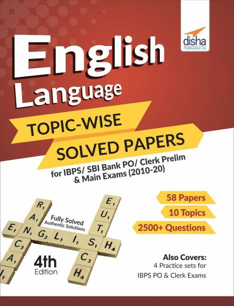 English Language Topic-Wise Solved Papers for Ibps/Sbi Bank Po/Clerk Prelim & Main Exams (2010-20)