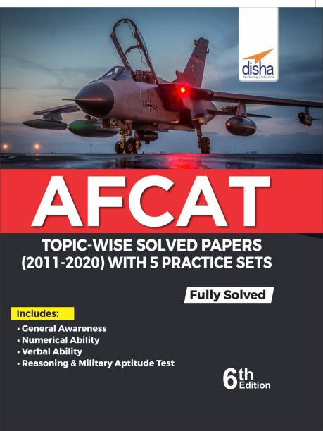 Afcat Topic-Wise Solved Papers (2011 - 20) with 5 Practice Sets