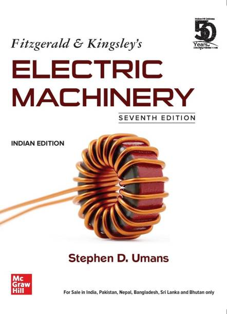 Fitzgerald & Kingsley's Electric Machinery | 7th Edition | Indian Edition
