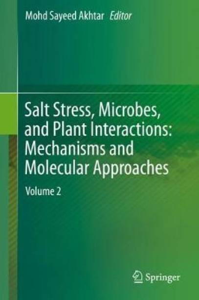 Salt Stress, Microbes, and Plant Interactions: Mechanisms and Molecular Approaches