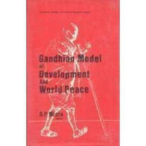 Gandhian Model of Development and World Peace