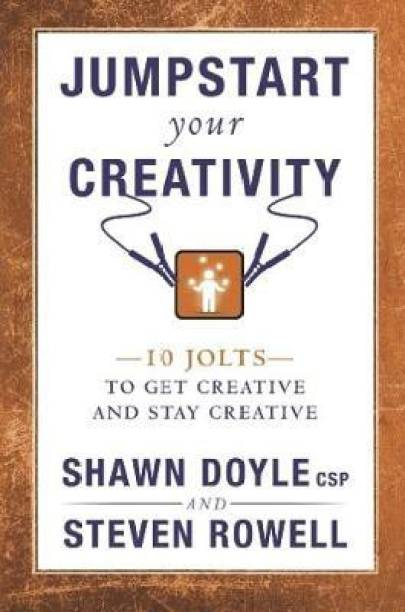 Jumpstart Your Creativity - To Get Creative and Stay Creative