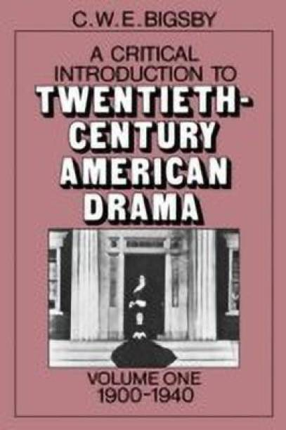 A Critical Introduction to Twentieth-Century American Drama: Volume 1, 1900-1940