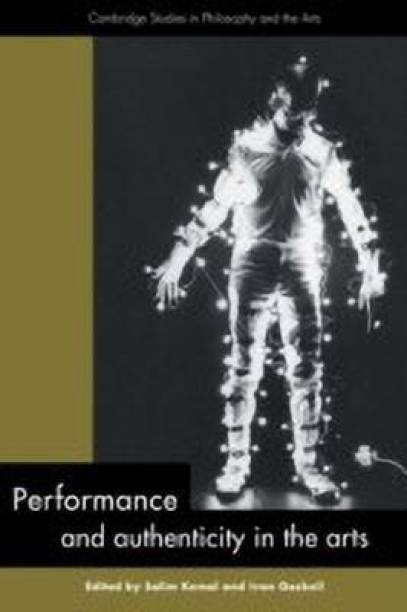 Performance and Authenticity in the Arts