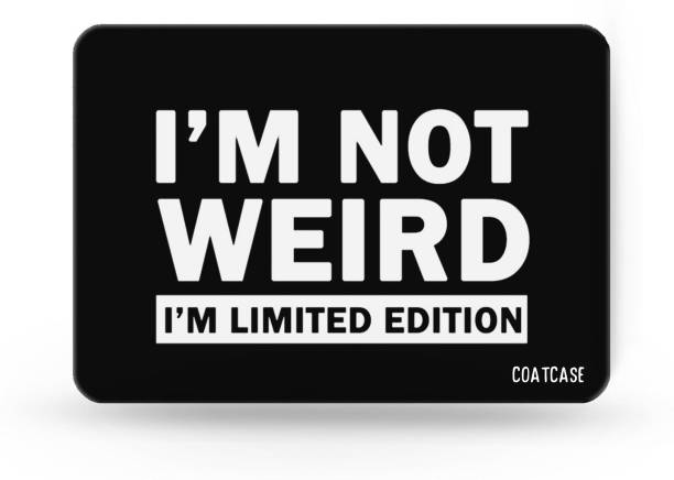 COATCASE I'M NOT WEIRD I'M LIMITED EDITION Printed Rubber Base with Anti Skid Feature for Computer and Laptop Designer Gaming Mouse pad Mousepad