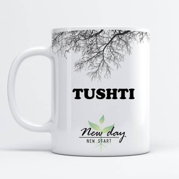 Beautum Tushti Printed New Day New Start White Name Model No:NDNS022400 Ceramic Coffee Mug