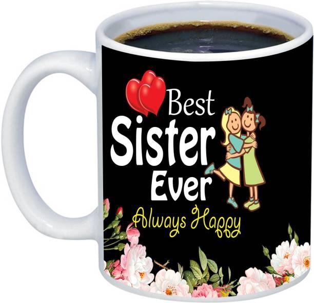 Adi Creations Best Sister ever Always Happy Designer Ceramic Coffee Mug