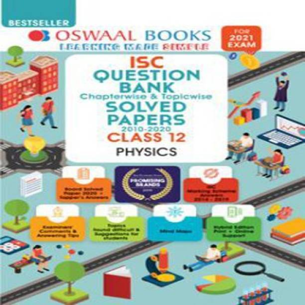 Oswaal Books Oswaal ISC Question Bank Chapterwise Topicwise Solved Paper For Class XII Physics (For March 2021 Exam) by Panel Of Experts School