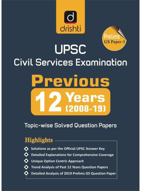 UPSC CIVIL SERVICES EXAMINATION PREVIOUS 12 YEARS (2008-19)