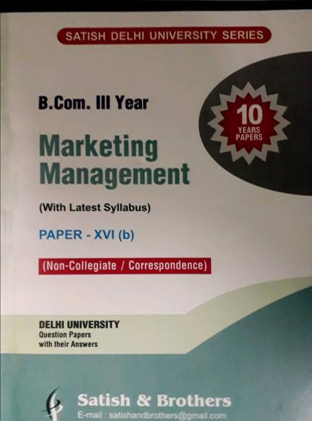 Satish & Brohters 10 Year Papers B.Com 3rd Year Marketing Management (Paper-XVI) {Corres./Non-College} Delhi University For 2020 Exam