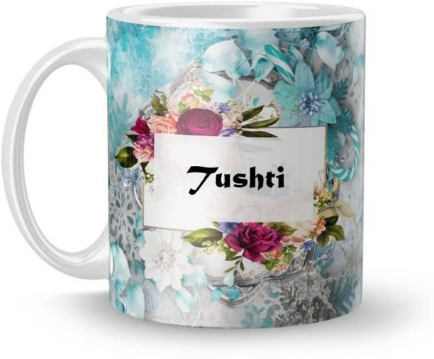 Beautum Name Tushti Printed White Ceramic (350)ml Model No:BTNAMXYZ022393 Ceramic Coffee Mug