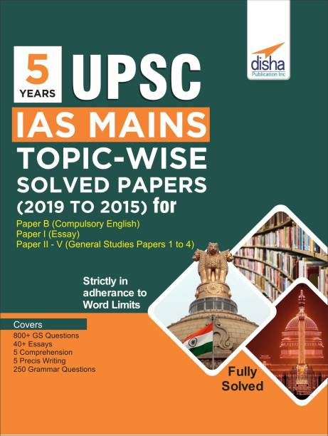 5 Years Upsc IAS Mains Topic-Wise Solved Papers (2019 to 2015)