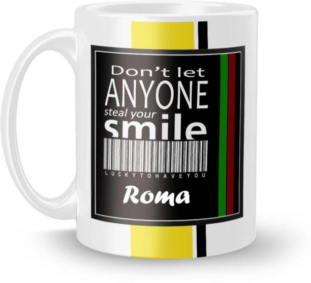Beautum DON'T LET ANYONE STEAL YOUR SMILE Roma LUCKY TO HAVE YOU Printed White Ceramic Model No:BDLASZX017762 Ceramic Coffee Mug