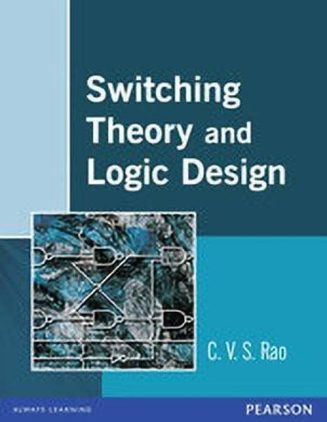 Switching Theory and Logic Design 1st  Edition
