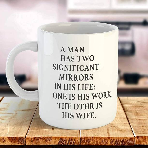 THE MEHRA CREATION A man has two significant mirrors in his life: One is his work, the other is His Wife-Premium 11oz Coffee Gift, Anniversary Gifts for Husband,... Ceramic Coffee Mug
