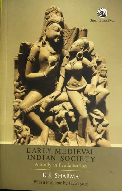 EARLY MEDIEVAL INDIAN SOCIETY (A Study In Feudalisation )