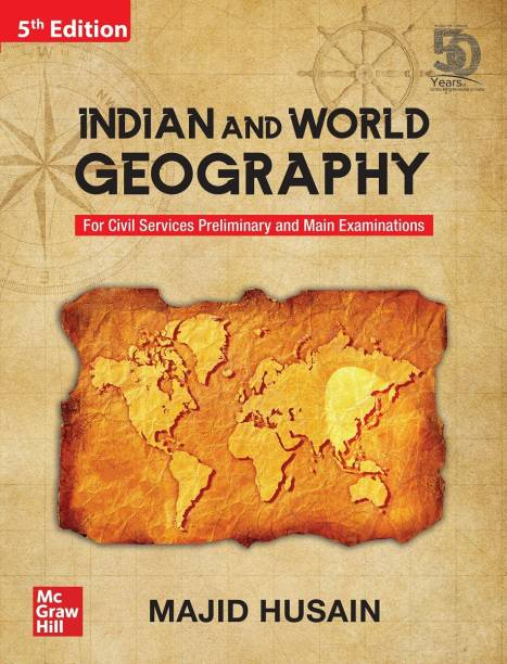 Indian and World Geography for Civil Services Preliminary and Main Examinations