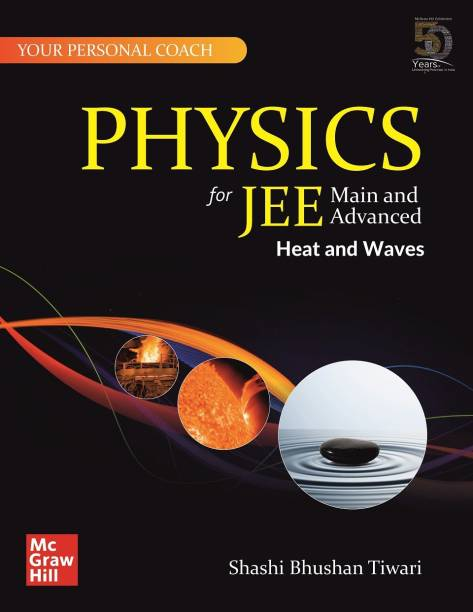 Physics for JEE Main and Advanced : Heat and Waves