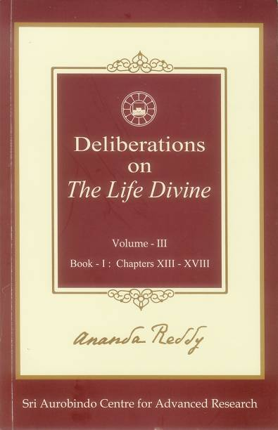DELIBERATIONS ON THE LIFE DIVINE VOL.3