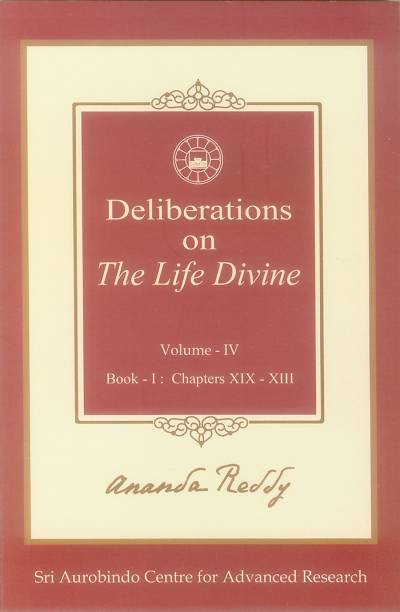 DELIBERATIONS ON THE LIFE DIVINE VOL.4