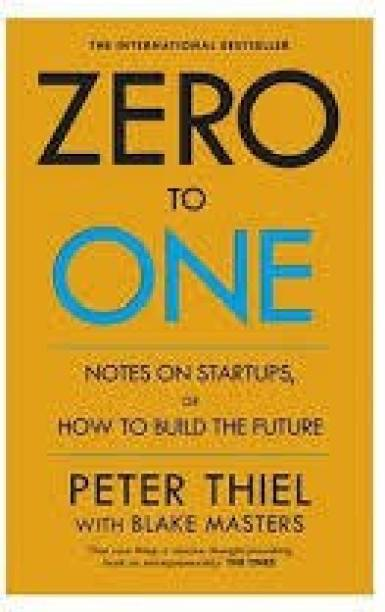 Zero To One- Notes On Start Ups Or How To Build The Future