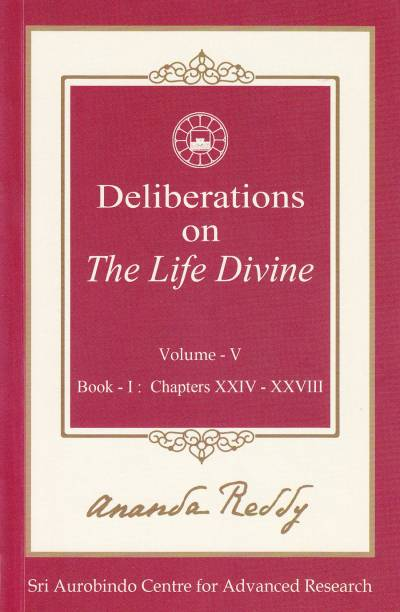 DELIBERATIONS ON THE LIFE DIVINE VOL.5