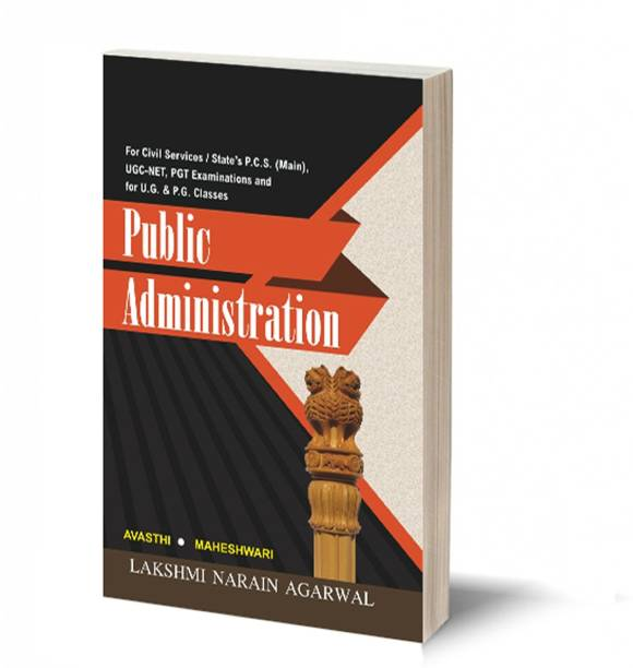 PUBLIC ADMINISTRATION - AWASTHI & MAHESHWARI - TEXT BOOK FOR CIVIL SERVICES/P.C.S.- Mains And U.G.C.-N.E.T. Exams