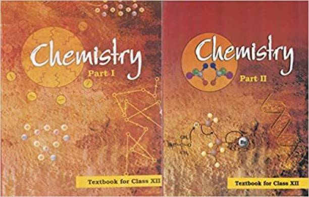 Chemistry Textbook For Class 12 - NCERT Combo Of Two Books Part 1 + Part 2 -CBSE