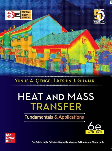 Heat and Mass Transfer - Fundamentals and Applications | Sixth Edition